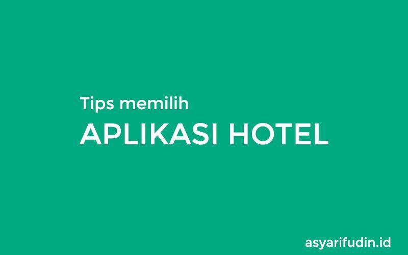 Cara Memilih Aplikasi Hotel Yang Tepat