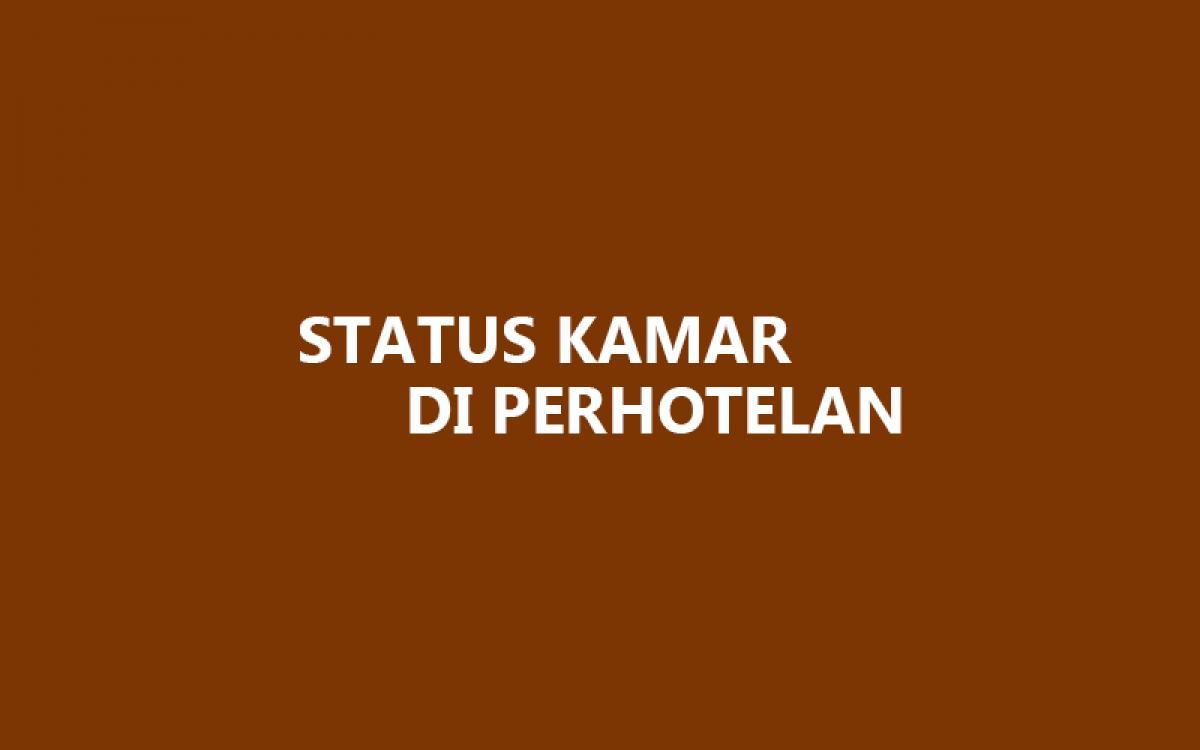 Cari Tahu Yu Jenis-Jenis Status Kamar di Hotel