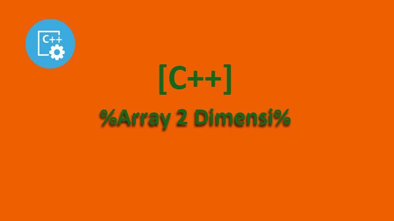 Memahami Array 2 Dimensi C++